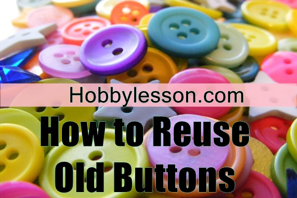 Awesome-and-Creative-Was-to-Reuse-your-Old-Buttons-feature-image
