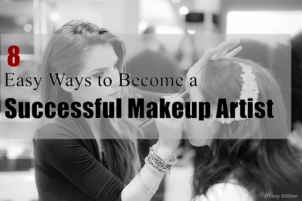 Easy Ways To Become A Successful Makeup Artist