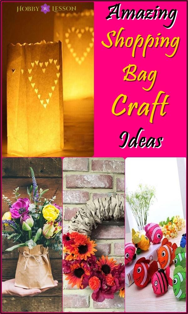 40 Amazing Shopping Bag Craft Ideas