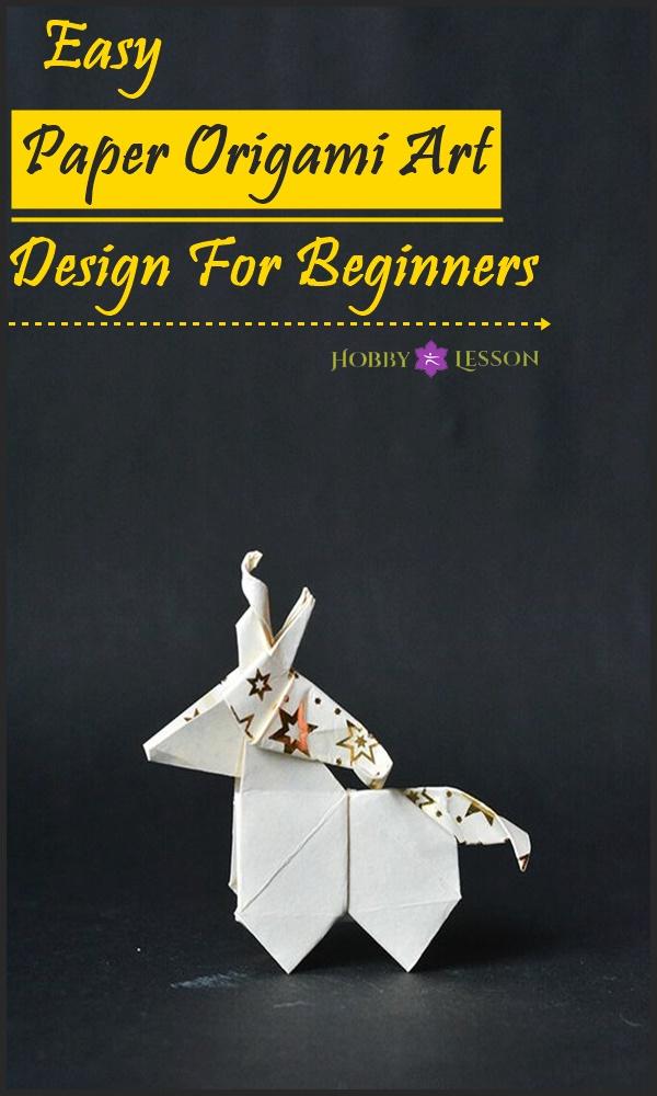 40 Easy Paper Origami Art Design For Beginners