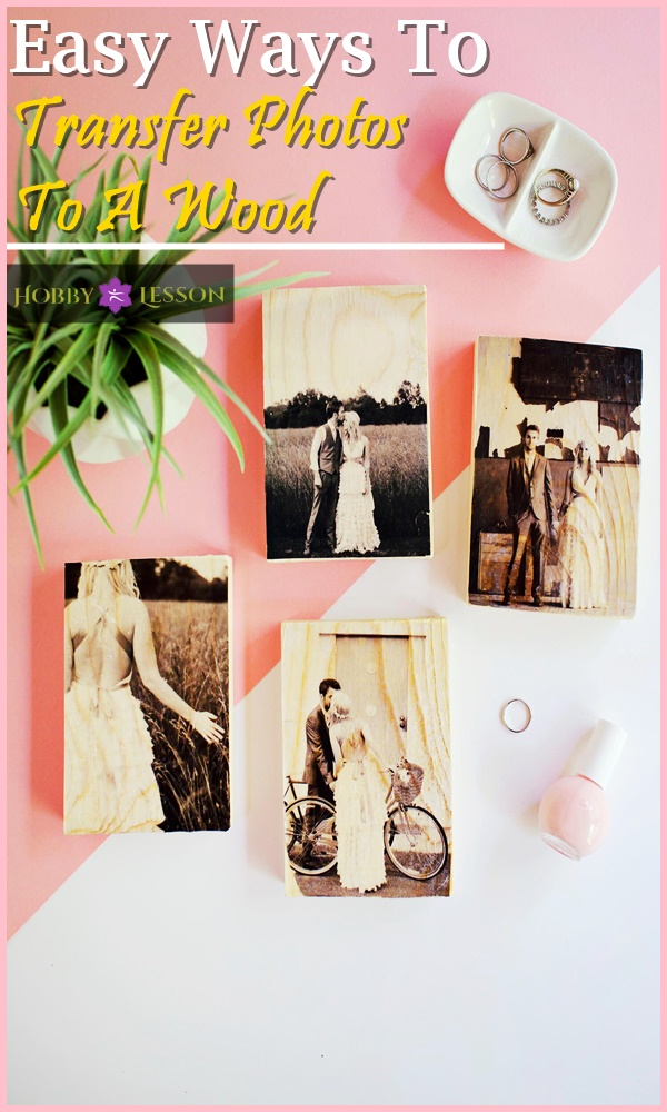 Easy Ways To Transfer Photos To A Wood
