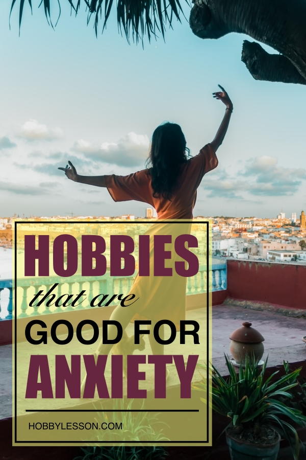 Hobbies That Are Good For Anxiety